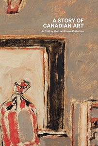 Cover of A story of Canadian Art As Told by the Hart House Collection