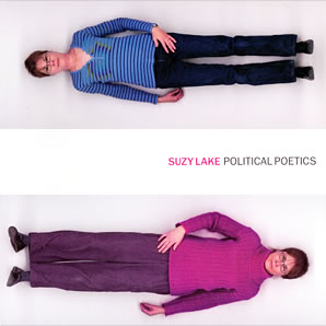Cover of Suzy Lake's Political Poetics