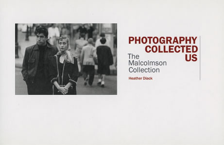 "Cover of Heather Diack's ""Photography Collected us"": The Malcolmson Collection:"